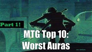 MTG Top 10: Worst Auras Part 1, Enhancing Auras