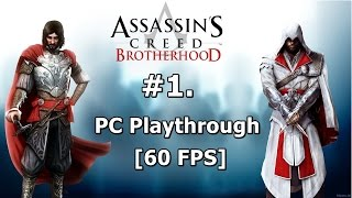23. (1.) Assassins Creed Brotherhood (PC Playthrough) - 1080p/60fps - Introduction.