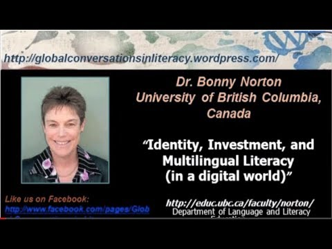 "Bonny Norton - ""Identity, Investment, and Multilingual Literacy (in a digital world)"""