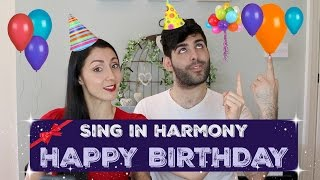 How to SING IN HARMONY Happy Birt ay