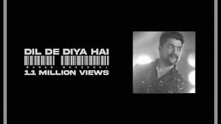 Dil De Diya Hai - Manan Bhardwaj - The Project Manan Bhardwaj