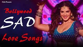 HINDI SAD SONGS | Hindi Romantic Songs 2018 | Romantic Love Songs | Popular Hindi Songs