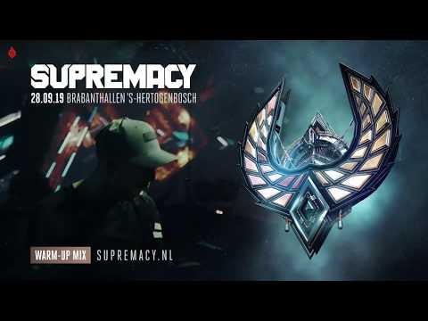 Supremacy 2019 | Warm-up Mix