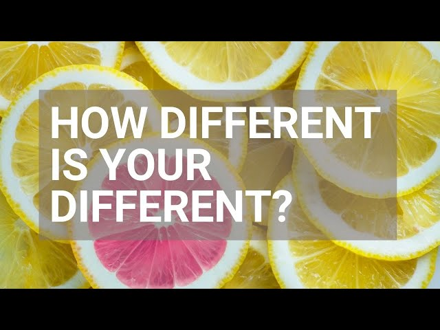 How Different Is Your Different - Rough Cut Creativity