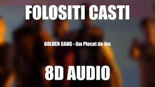 GOLDEN GANG - Am Plecat de Jos (8D AUDIO)