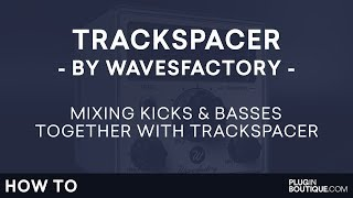 TrackSpacer by Wavesfactory | Mixing your Kick and Bass Guitar | How to Tutorial