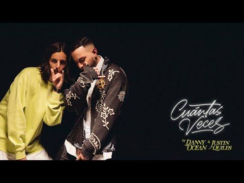 Смотреть клип Danny Ocean X Justin Quiles - Cuántas Veces