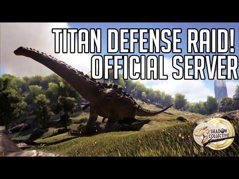 ARK Official PvP- TITAN invasion raid defense!