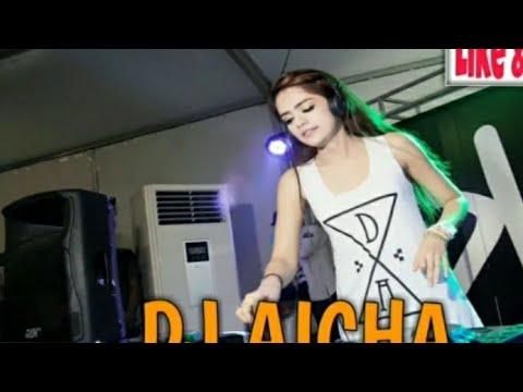 DJ AICHA TERBARU 2019 AMPUN DJ