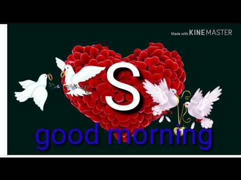 S letter good morning WhatsApp status