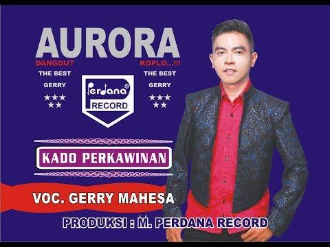 Gerry Mahesa - Kado Perkawinan - Aurora
