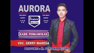Video Gerry Mahesa - Kado Perkawinan - Aurora [ Official ] download MP3, 3GP, MP4, WEBM, AVI, FLV September 2018
