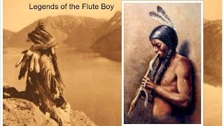 Native American Indians Music / Legends of the Flute Boy .