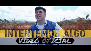GabrielRodriguezEMC - Intentemos Algo (Video Oficial)