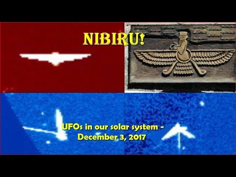 nouvel ordre mondial | UFOs in our solar system - December 3, 2017 (Do we see Nibiru?)