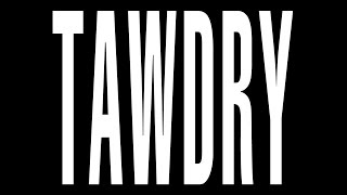 TAWDRY CHILD - Official Music Video