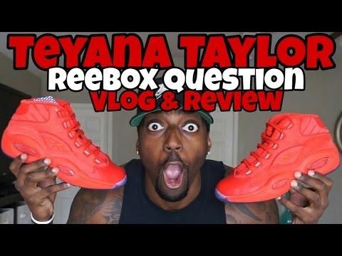 TEYANA TAYLOR REEBOK QUESTION REVIEW