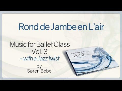Rond de Jambe en L'air - from Music for Ballet Class Vol.3 - ballet class music by Søren Bebe