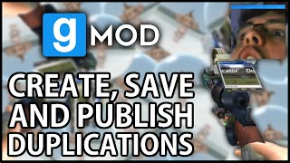 Garry's Mod: How to Create / Save / Publish Dupes (G062)