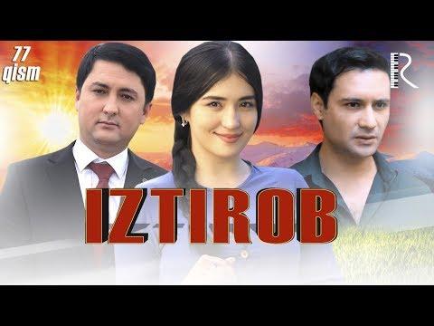 Iztirob (o'zbek Serial) | Изтироб (узбек сериал) 77-qism