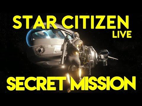 SECRET MISSION | Star Citizen 2.6.1 Live Gameplay | (3/15/17)