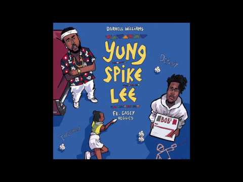 Darnell Williams - Yung Spike Lee feat. Casey Veggies (Official Audio)