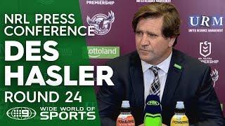 NRL Press Conference: Des Hasler - Round 24 | NRL on Nine