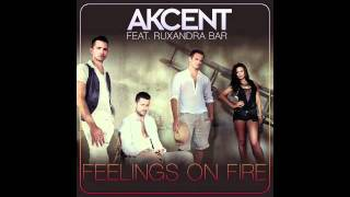 Akcent feat Ruxandra Bar - Feelings On Fire ( full version )