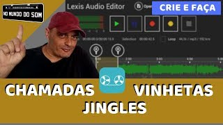 Baixar Lexis Audio Editor | Faça Você Mesmo Vinheta - Chamada - Jingle