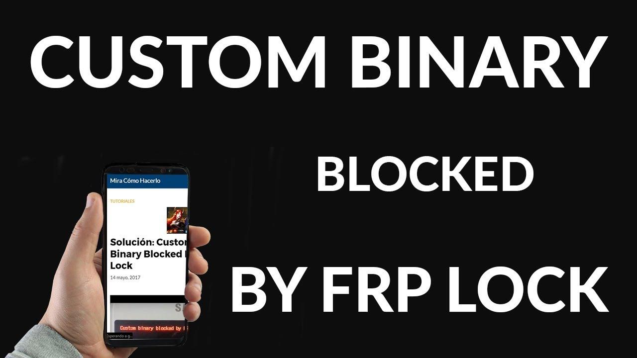 Custom Binary Blocked By FRP Lock 】 ▷ Mira Aquí la