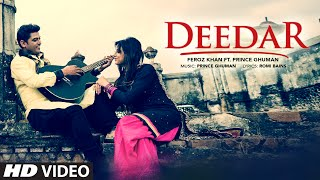 New Punjabi Song  Feroz Khan: Deedar Video Song  Prince Ghuman  Latest Punjabi Song 2016