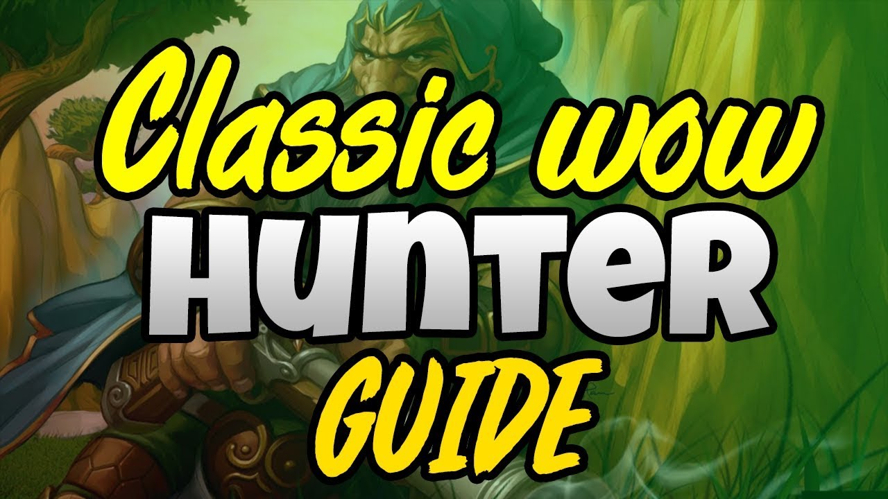 Classic WoW - Hunter PVE/PVP Guide