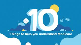 10 Things to Help You Quickly Understand Medicare Insurance