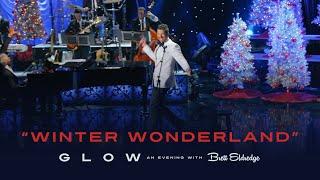 Смотреть клип Brett Eldredge - Winter Wonderland