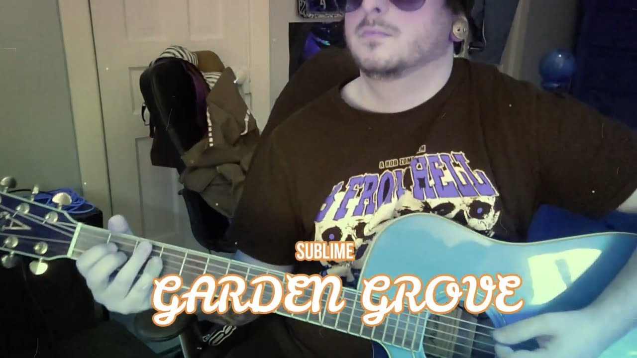 Sublime Garden Grove Cover Youtube