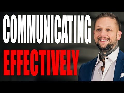How To Communicate Effectively - Communicating Effectively