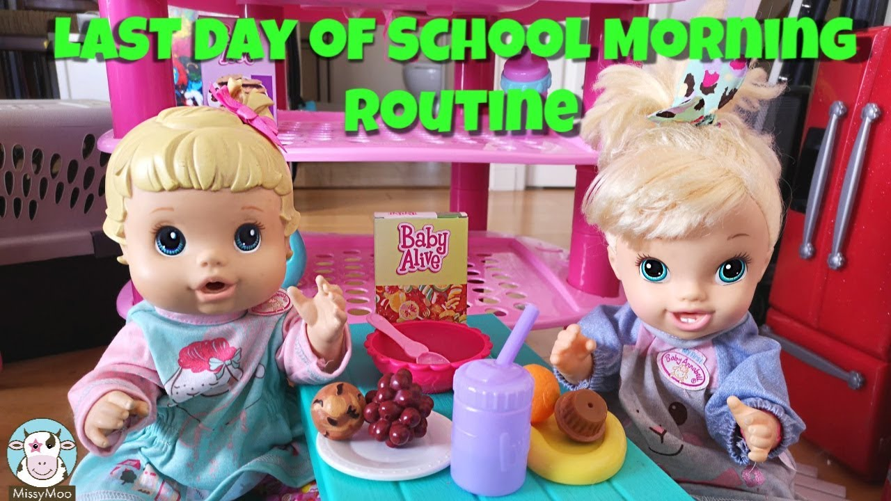 Baby Alive Last Day Of School Morning Routine Youtube