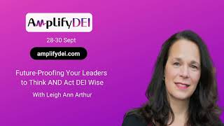 Why Leigh Ann Arthur Is Speaking @ The Amplify DEI 2020 Summit