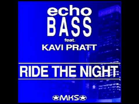 Echo Bass feat. Kavi Pratt - Ride The Night (Official Radio Edit)
