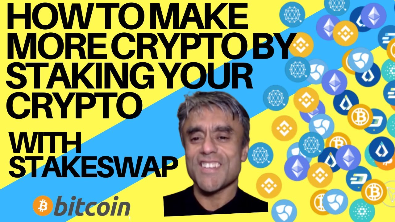 Making More Crypto By Staking Your Crypto – With StakeSwap.com