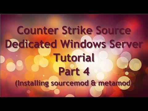 Counter Strike Source Dedicated Windows Server Tutorial Part 4 (Sourcemod & Metamod INstallation)