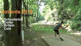 Hotlanta 2015 - Rd 3 - Lead Card (Schusterick, Dollar, Britain, Cole) Disc Golf