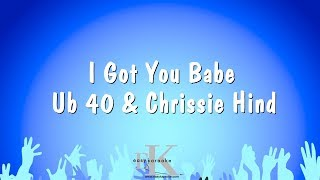 I Got You Babe - Ub 40 & Chrissie Hind (Karaoke Version)