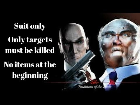 Traditions of the trade - Suit only - No items - Targets only ( Hitman Codename 47 )