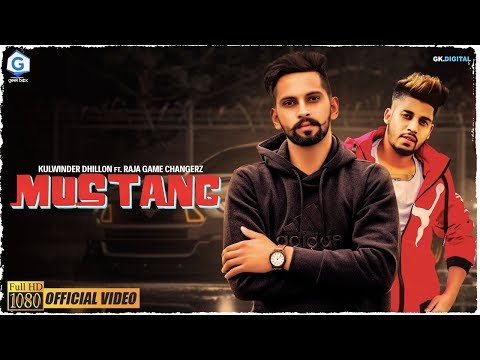 MUSTANG  | KULWINDER DHILLON FT. GAME CHANGERZ | Latest Punjabi Songs 2019