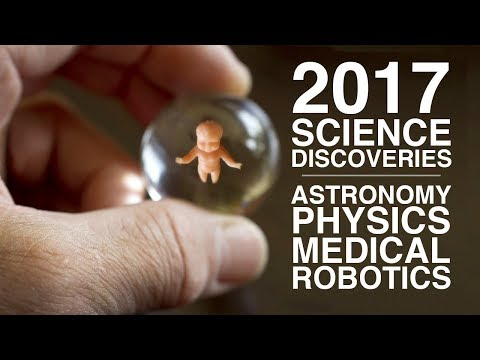 2017 as a Year of Science! WOW   Scientific Breakthroughs   My Channel Video   Goher Ali Rizvi