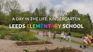 A Day in the Life Kindergarten at Leeds Elementary School