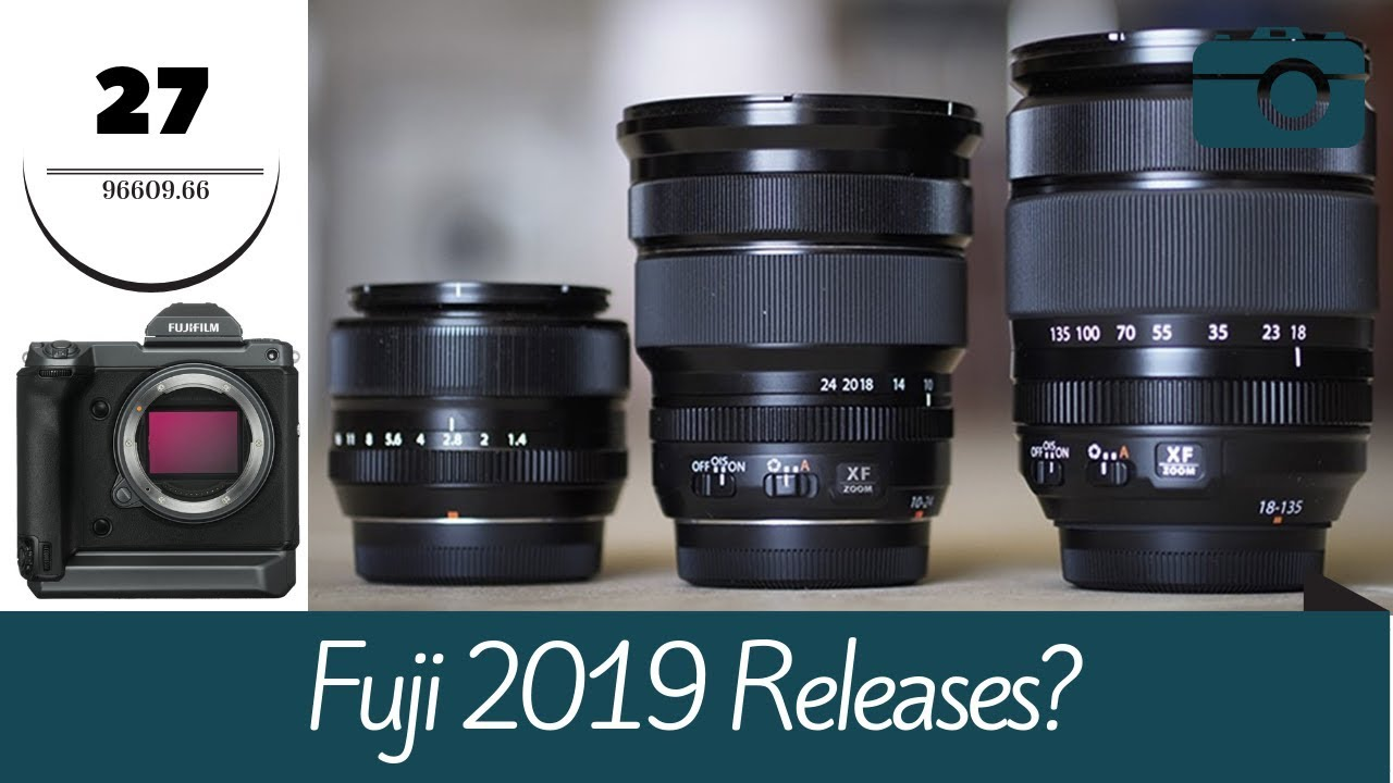 Fuji Release Rumors for 2019