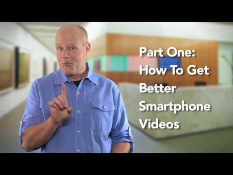 How to Make Better Smartphone Videos: Part One (of Two)