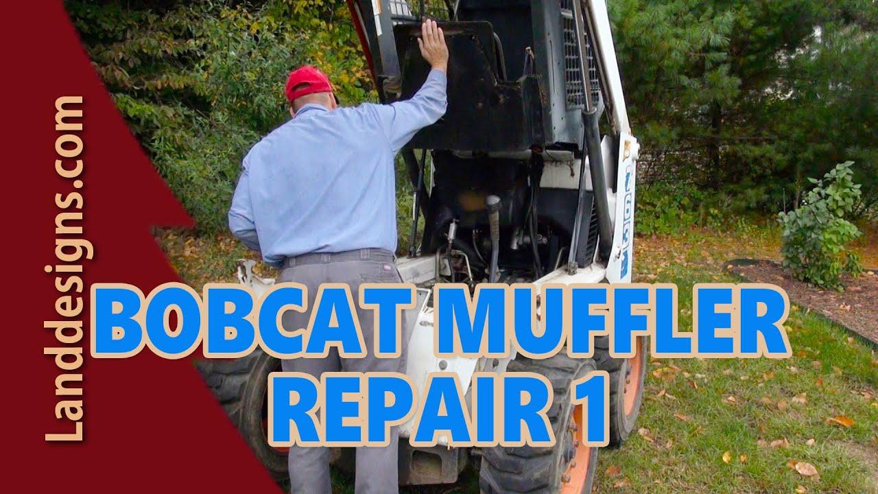 bobcat skid steer muffler repair 1 youtube rh youtube com bobcat repairing bobcat repair manuals free